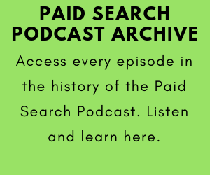 Paid Search Podcast Archive