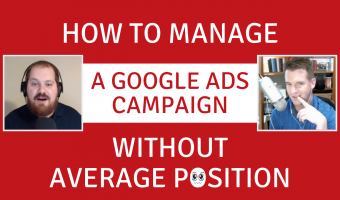 How to Manage A Google Ads Campaign without Average Position