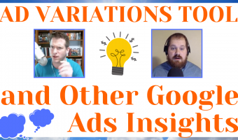 Ad Variations Tool and Other Google Ads Insights