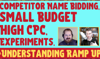 Youtube Thumbnail: Competitor Name Bidding, Small Budget High CPC, Experiments, and Understanding Ramp Up