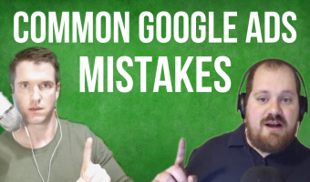common google ads mistakes