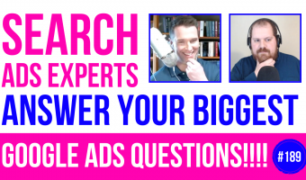 189 Thumbnail: The Best Google Ads Q&A Show We've Ever Done!