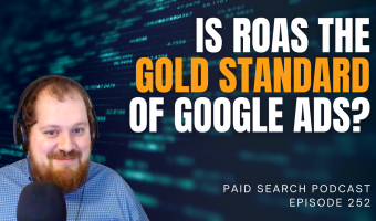 Is ROAS the Gold Standard of Google Ads?